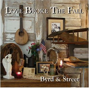 Album cover: Byrd & Street, Love Broke the Fall
